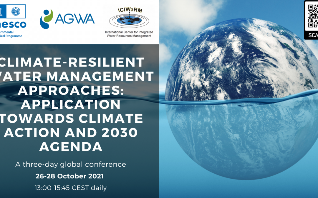 """UNESCO Global Conference """"Climate-Resilient Water Management Approaches: Application Towards Climate Action and 2030 Agenda"""" on 26-28 October 2021."""